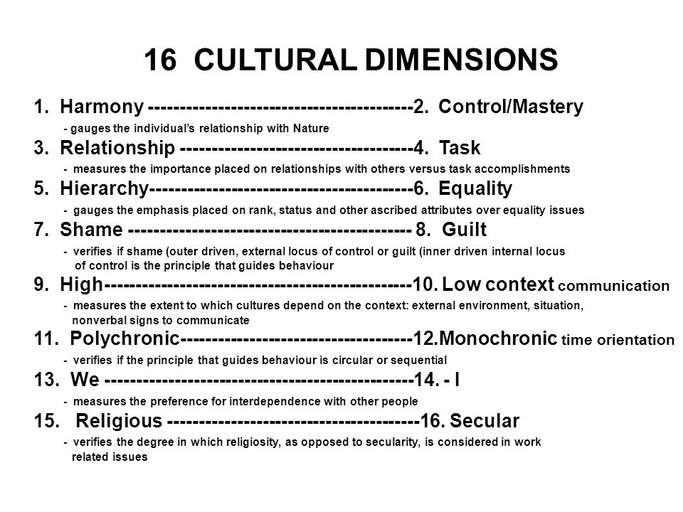 16 CULTURAL DIMENSIONS 1. Harmony ------------------------------------------2. Control/Mastery.