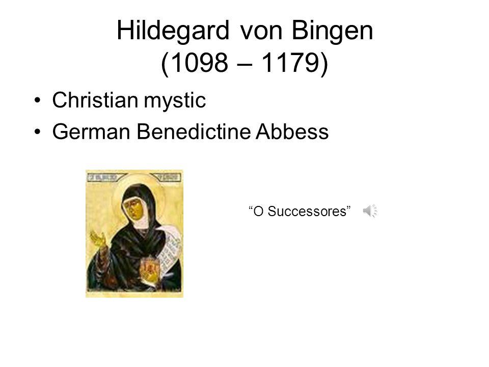 Hildegard von Bingen (1098 – 1179)