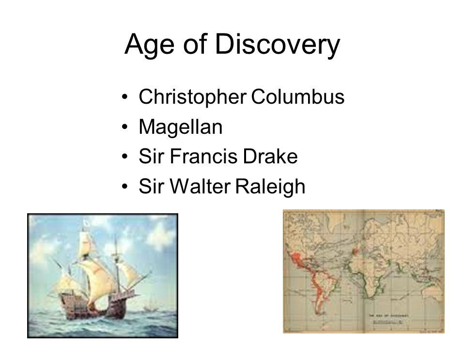 Age of Discovery Christopher Columbus Magellan Sir Francis Drake