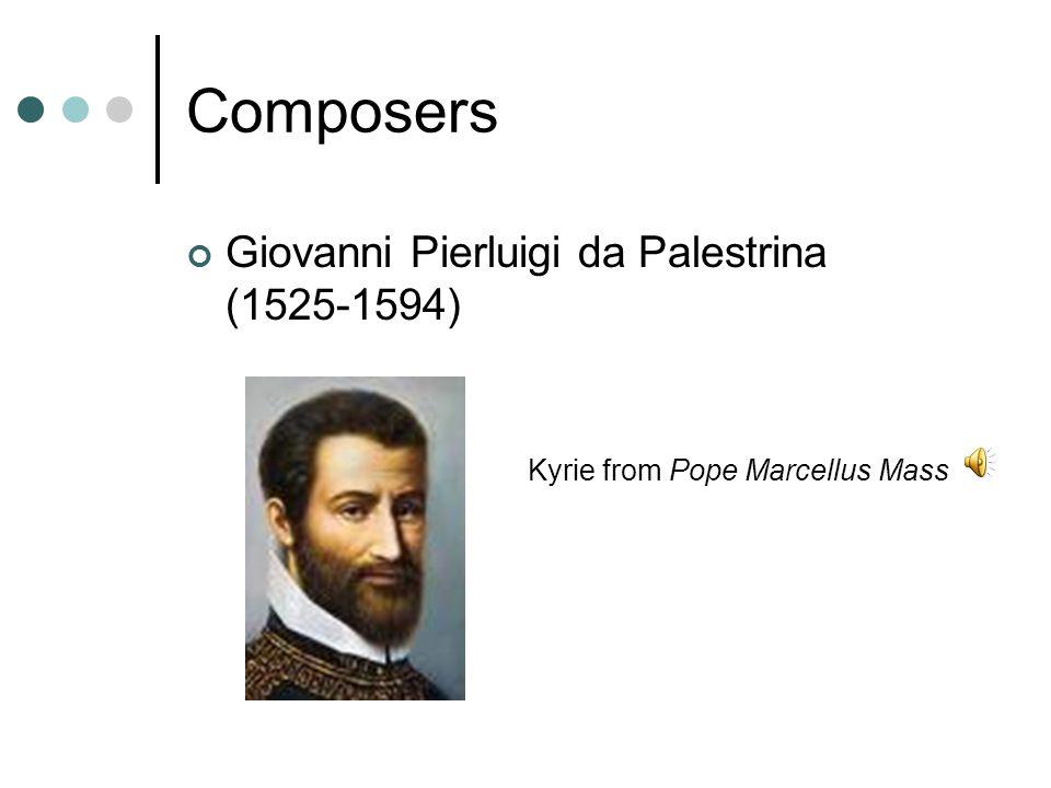 Composers Giovanni Pierluigi da Palestrina (1525-1594)