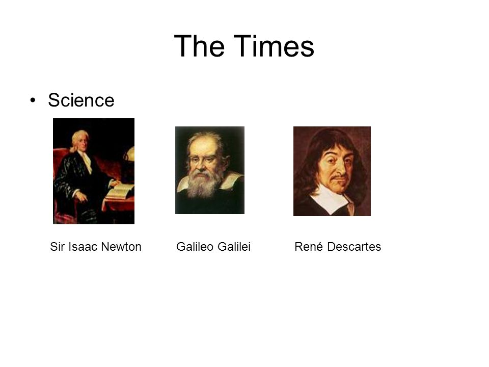 The Times Science Sir Isaac Newton Galileo Galilei René Descartes