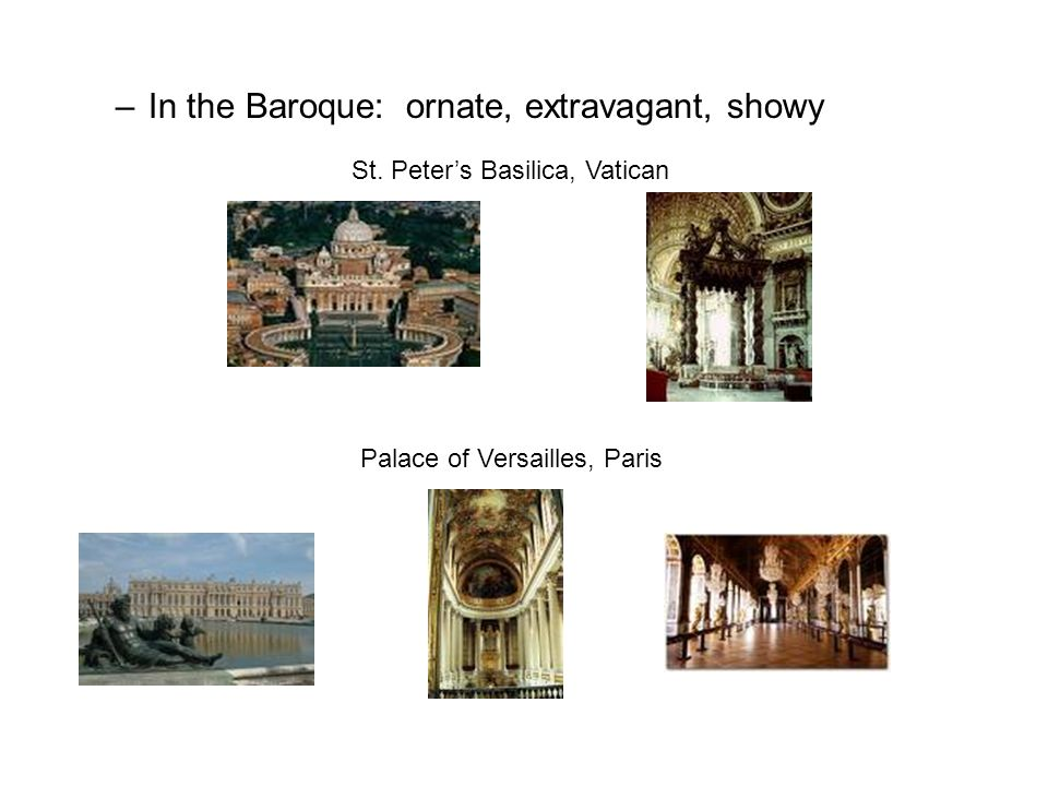 In the Baroque: ornate, extravagant, showy