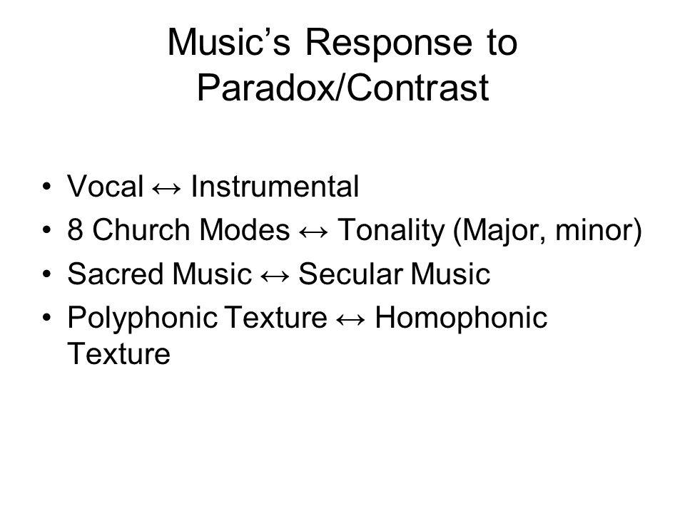 Music's Response to Paradox/Contrast