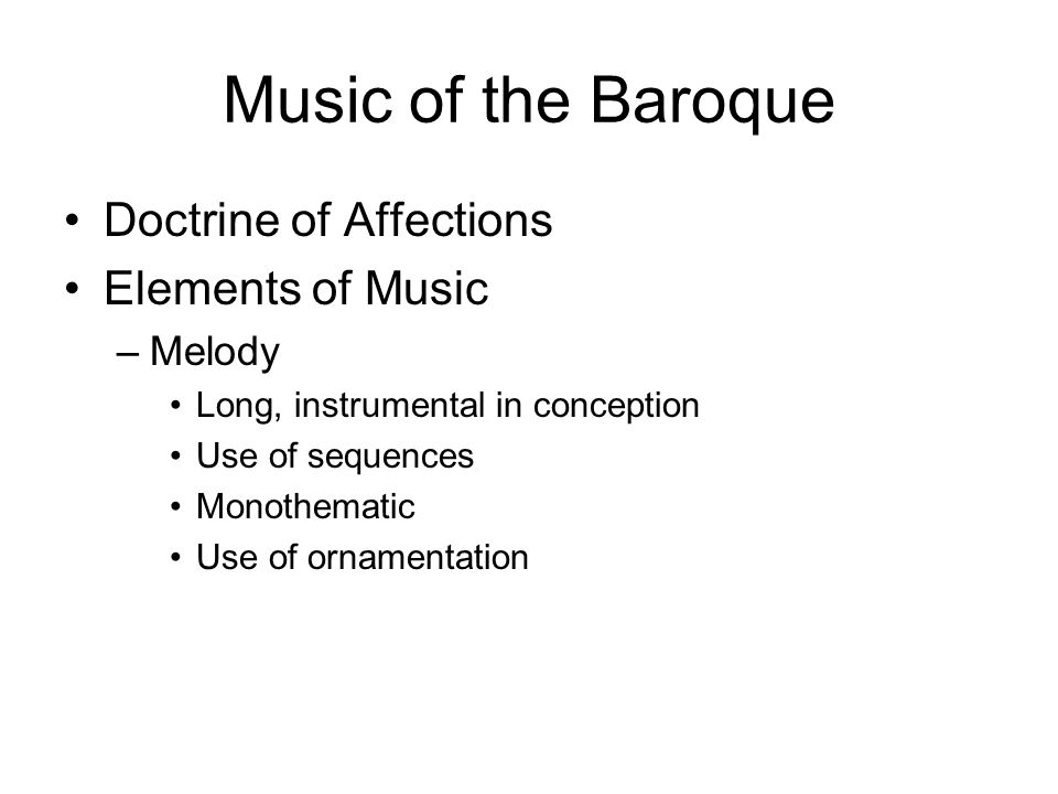 Music of the Baroque Doctrine of Affections Elements of Music Melody