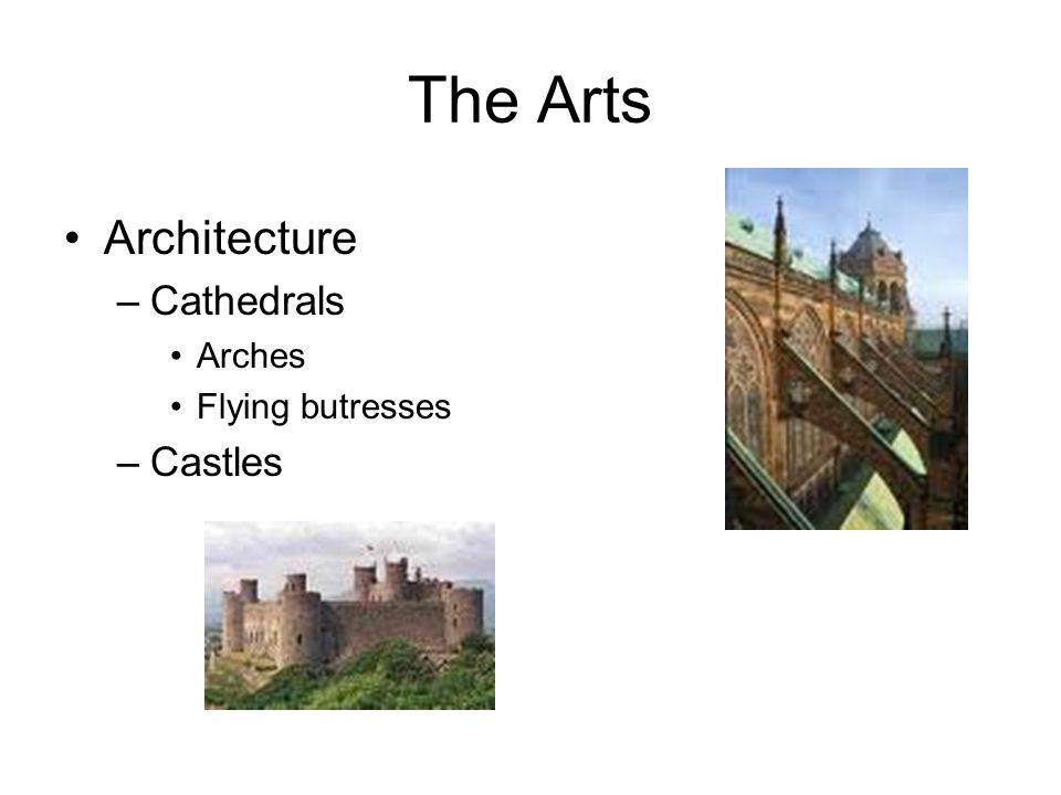 The Arts Architecture Cathedrals Arches Flying butresses Castles