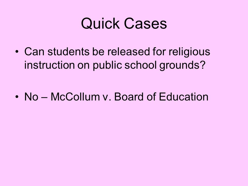Quick Cases Can students be released for religious instruction on public school grounds.