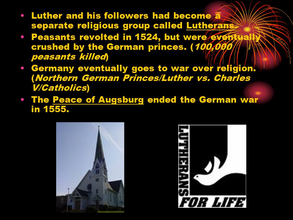 Luther and his followers had become a separate religious group called Lutherans.
