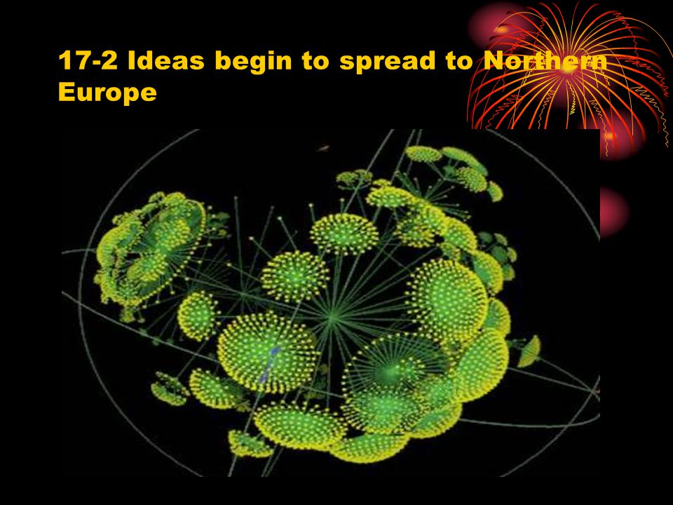 17-2 Ideas begin to spread to Northern Europe