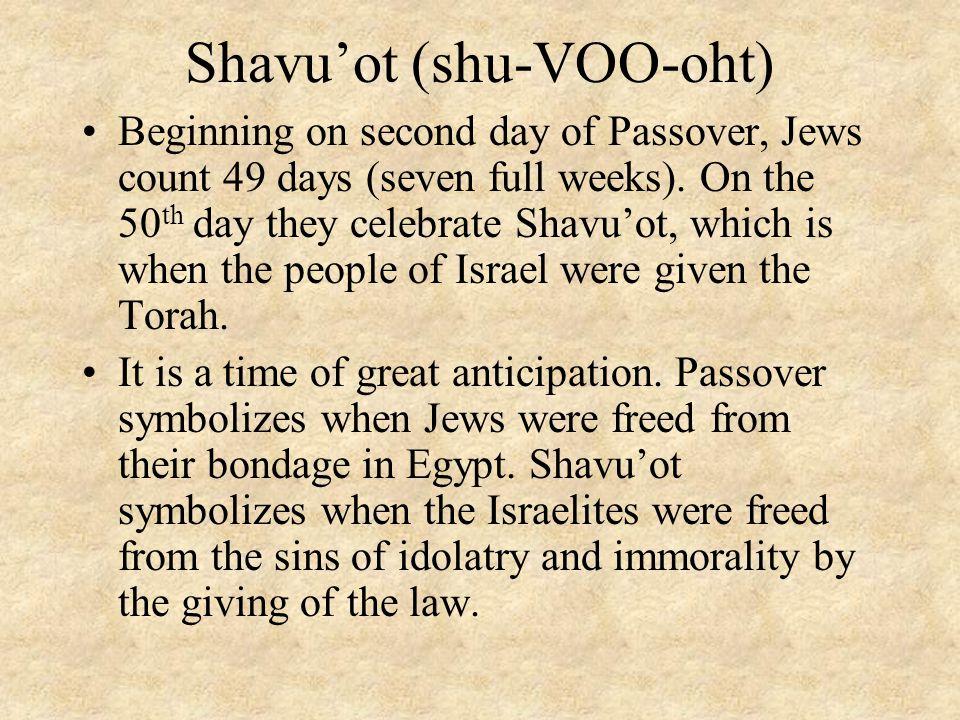 Shavu'ot (shu-VOO-oht)