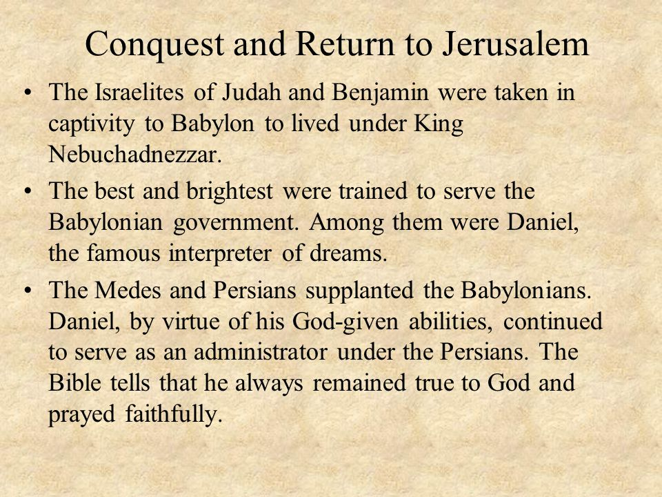 Conquest and Return to Jerusalem