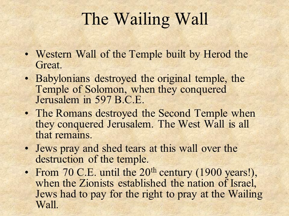 The Wailing Wall Western Wall of the Temple built by Herod the Great.