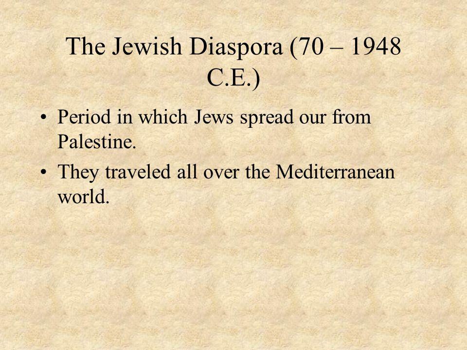 The Jewish Diaspora (70 – 1948 C.E.)