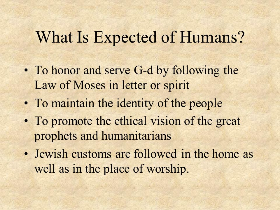 What Is Expected of Humans