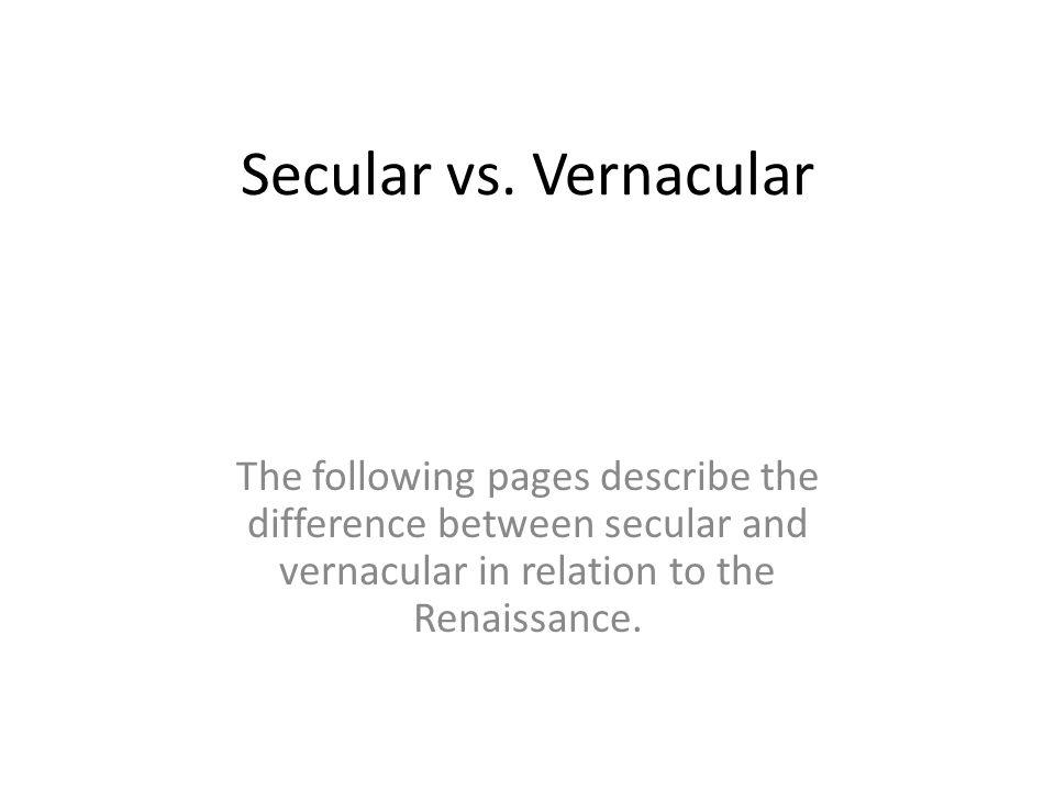 Secular vs.