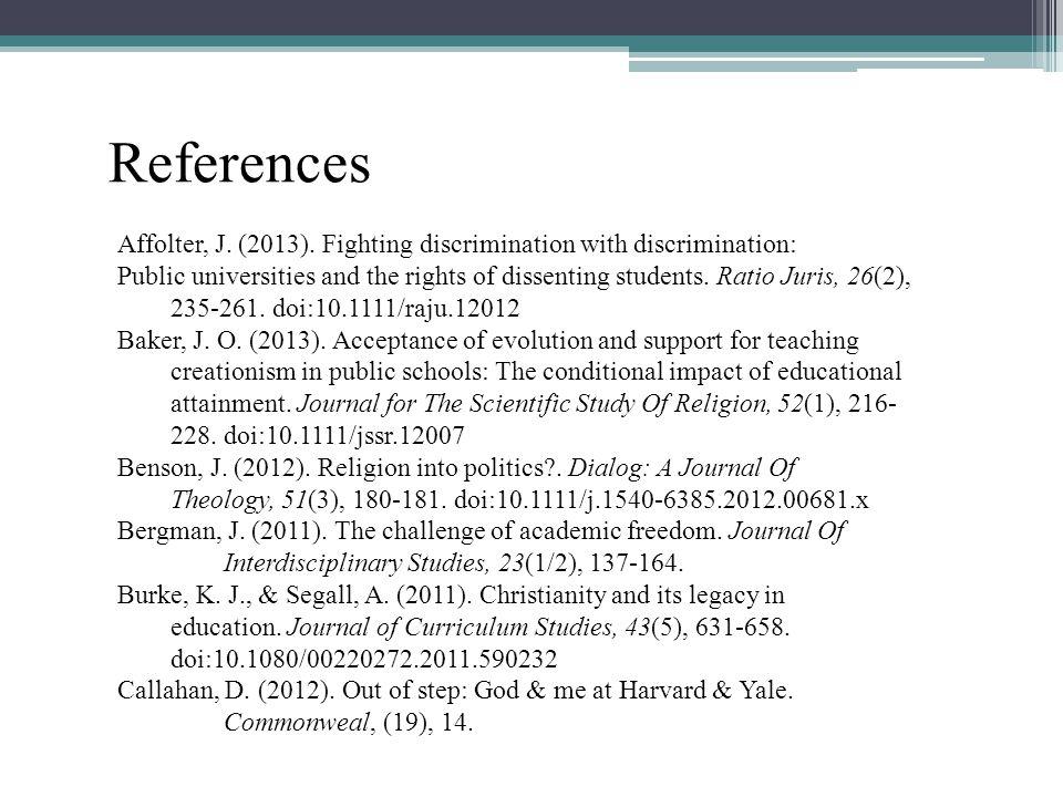 References Affolter, J. (2013). Fighting discrimination with discrimination: