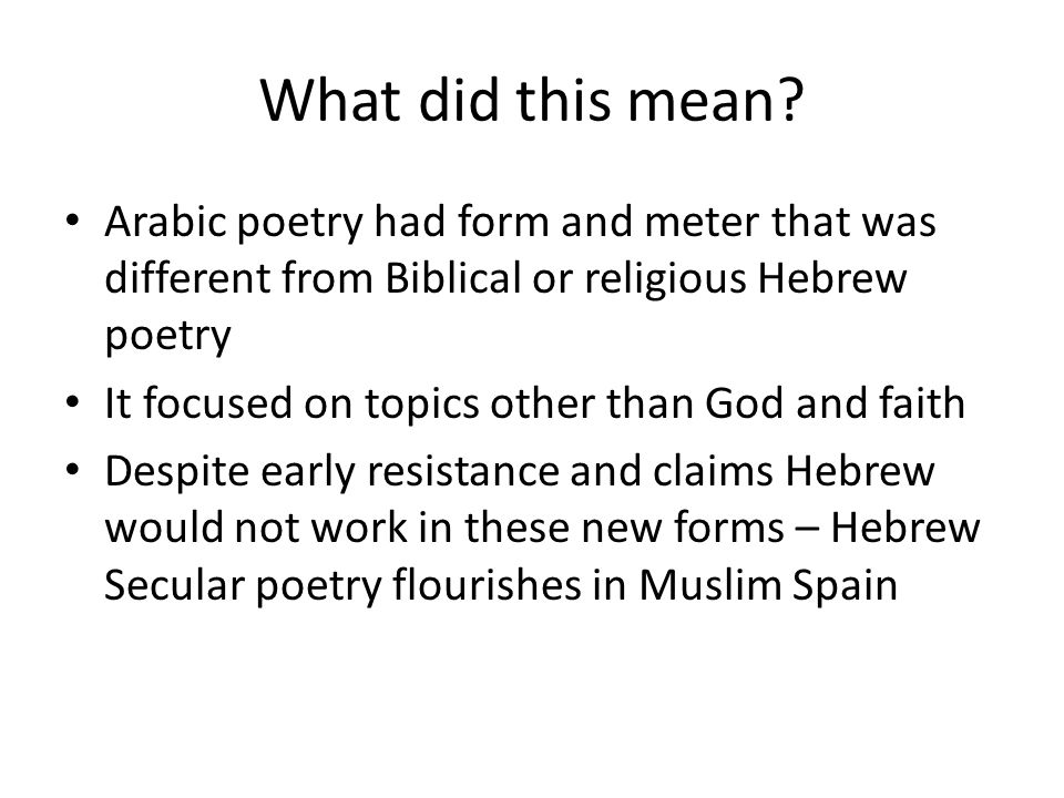 What did this mean Arabic poetry had form and meter that was different from Biblical or religious Hebrew poetry.