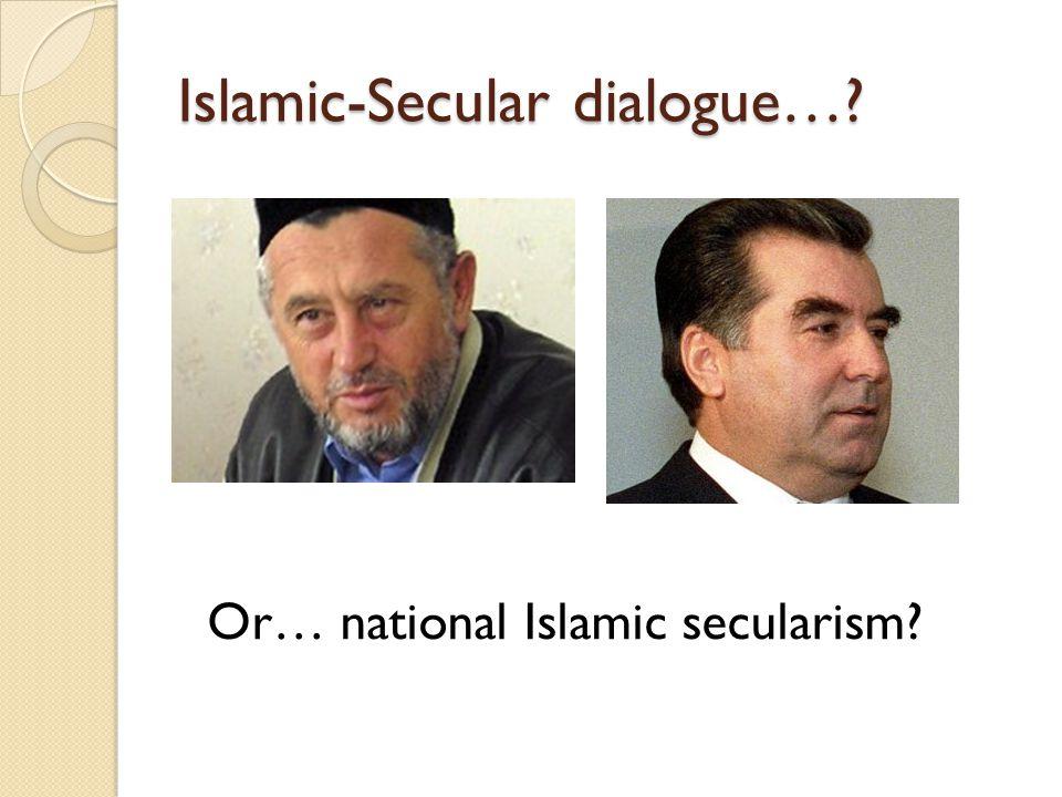 Islamic-Secular dialogue…