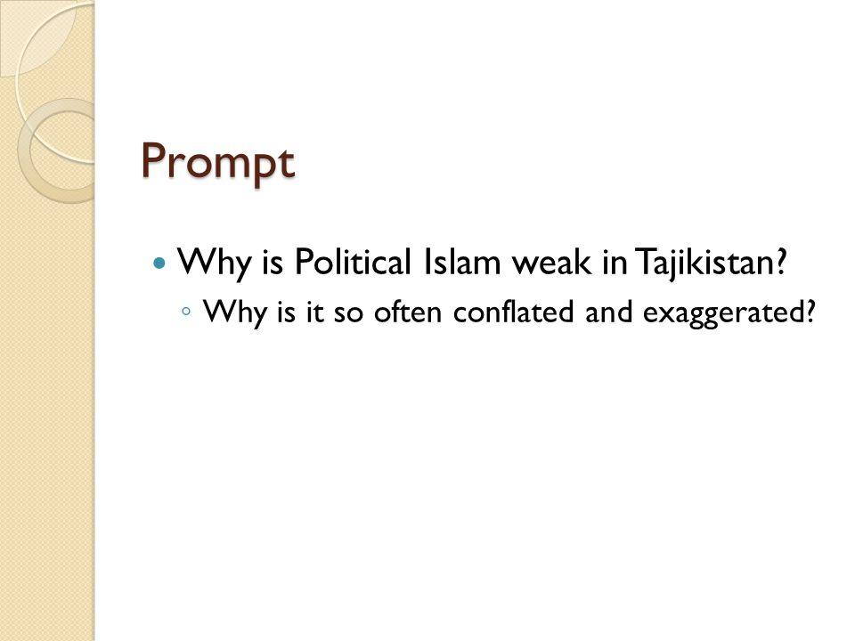 Prompt Why is Political Islam weak in Tajikistan