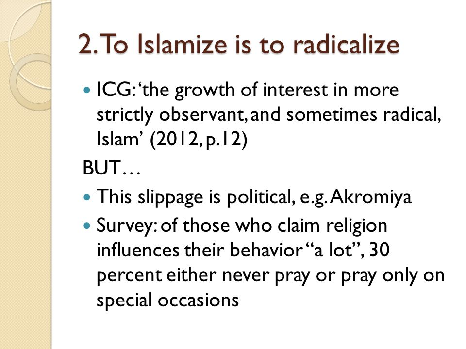 2. To Islamize is to radicalize