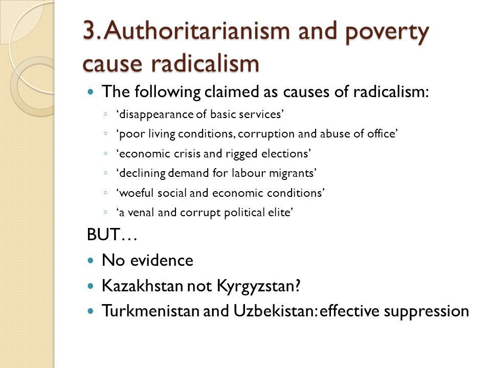 3. Authoritarianism and poverty cause radicalism