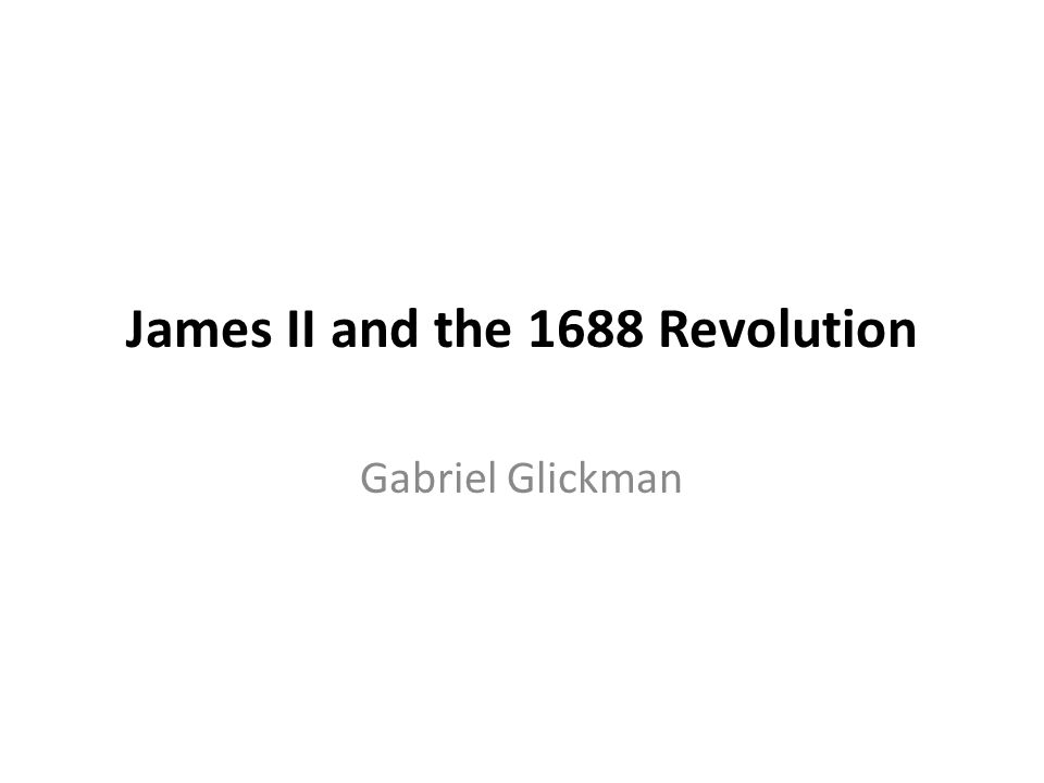 James II and the 1688 Revolution
