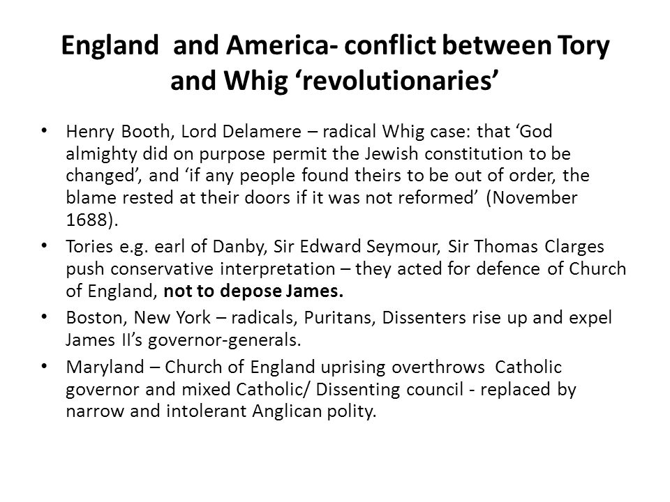 England and America- conflict between Tory and Whig 'revolutionaries'