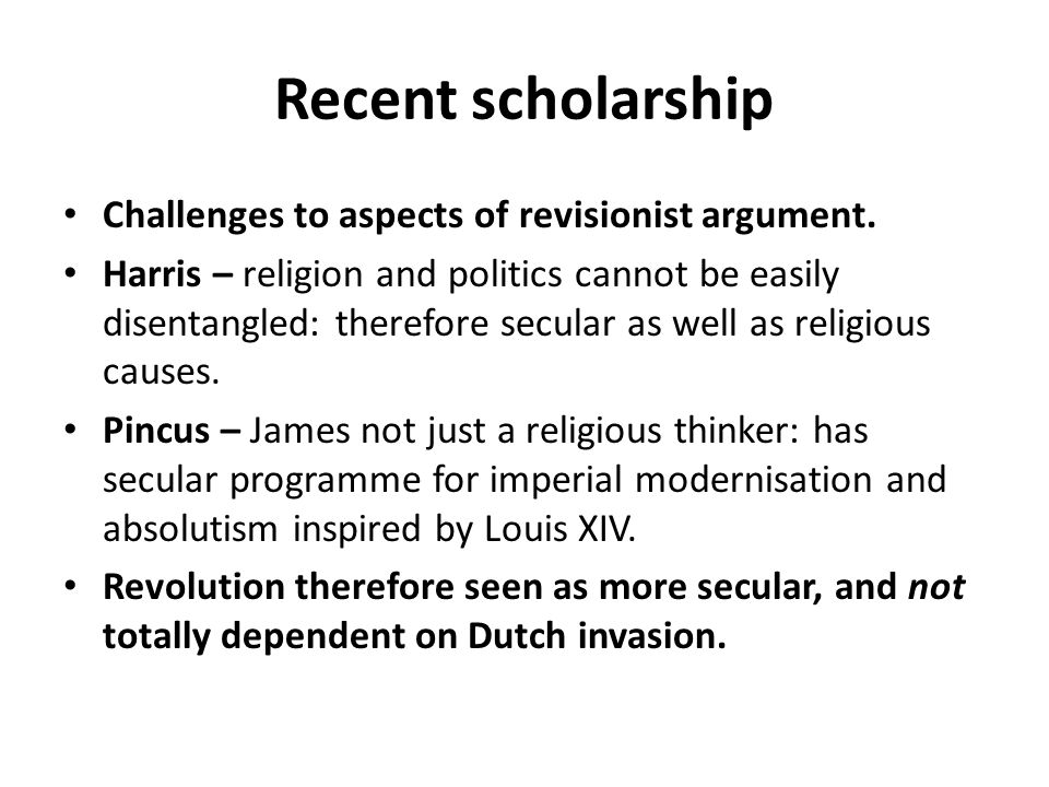 Recent scholarship Challenges to aspects of revisionist argument.