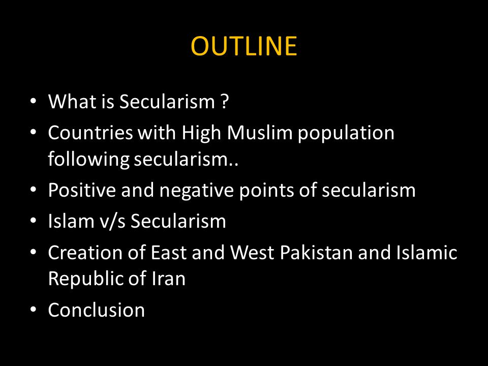 OUTLINE What is Secularism