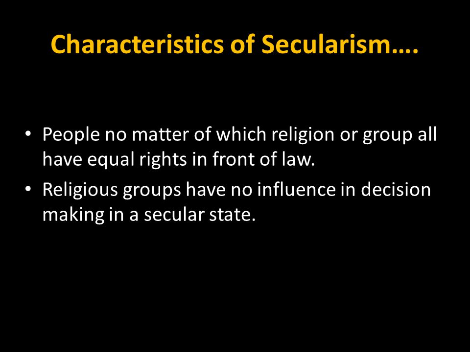 Characteristics of Secularism….