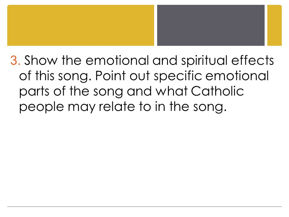 3. Show the emotional and spiritual effects of this song