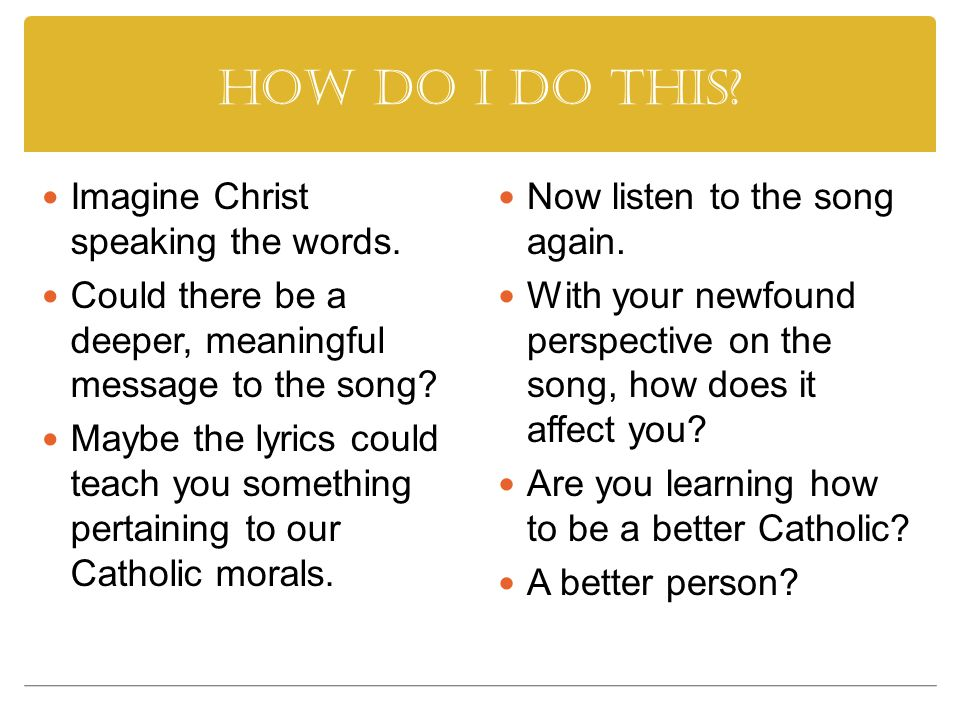 How do I do this Imagine Christ speaking the words.