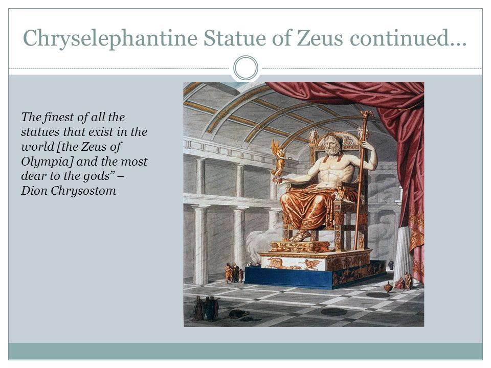 Chryselephantine Statue of Zeus continued…