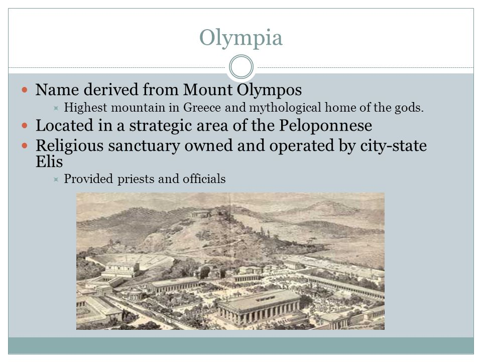 Olympia Name derived from Mount Olympos