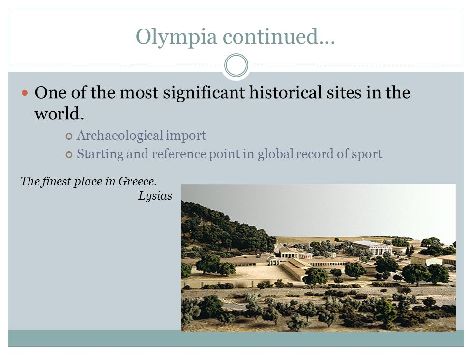 Olympia continued… One of the most significant historical sites in the world. Archaeological import.