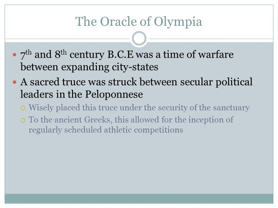 The Oracle of Olympia 7th and 8th century B.C.E was a time of warfare between expanding city-states.