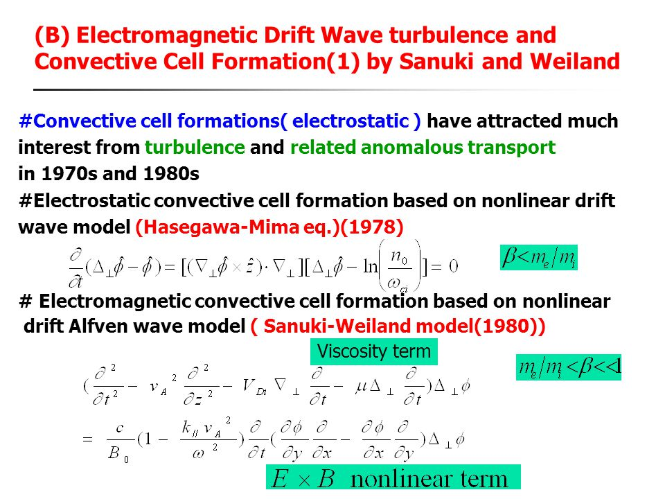 (B) Electromagnetic Drift Wave turbulence and Convective Cell Formation(1) by Sanuki and Weiland