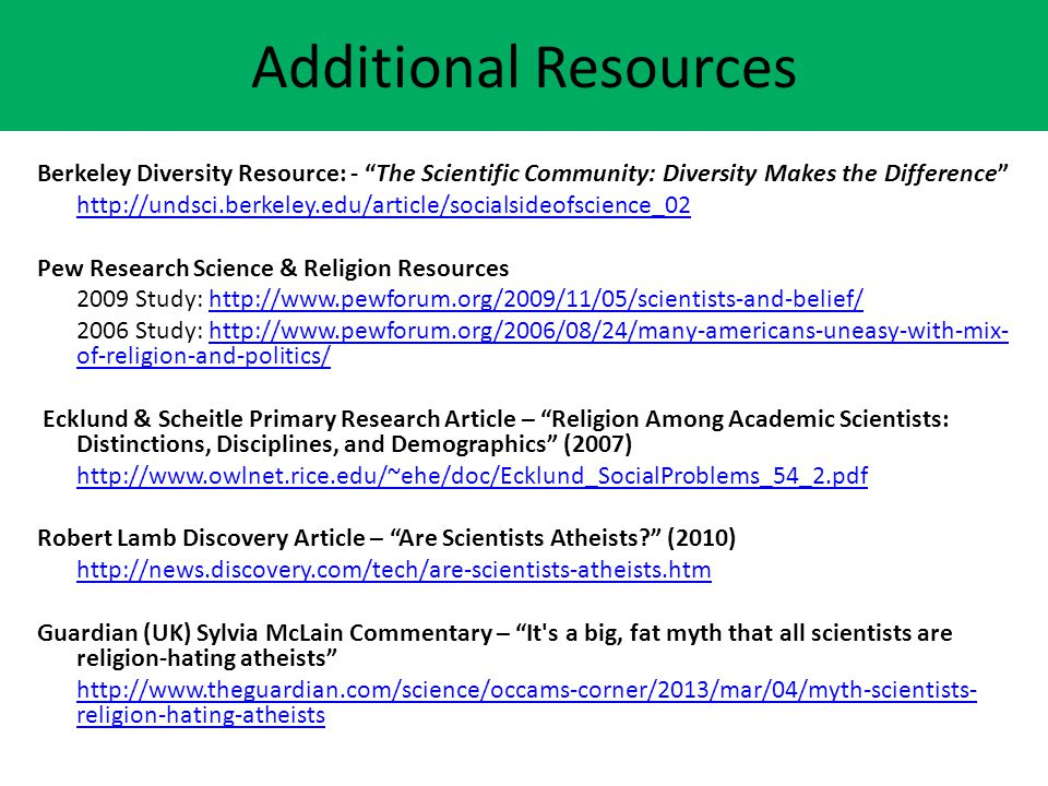 Additional Resources Berkeley Diversity Resource: - The Scientific Community: Diversity Makes the Difference