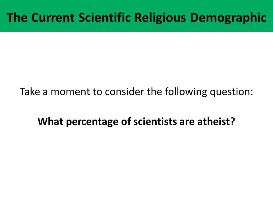The Current Scientific Religious Demographic