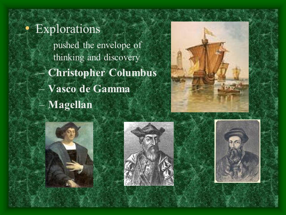 Explorations pushed the envelope of thinking and discovery