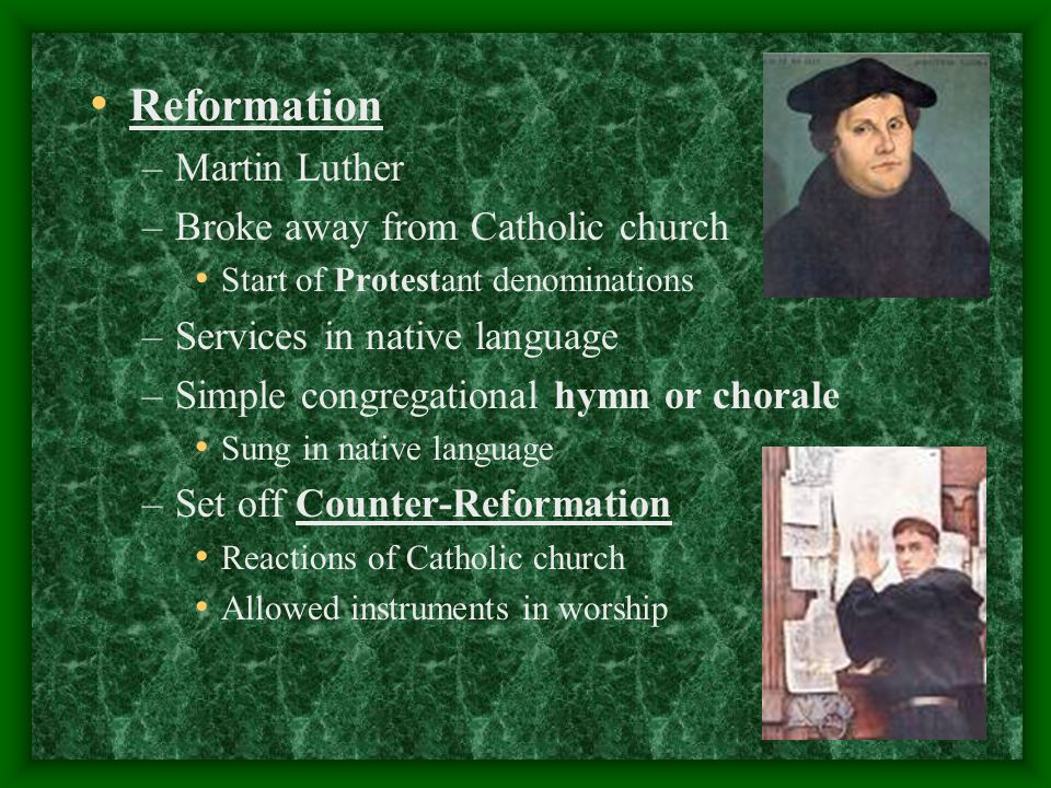 Reformation Martin Luther Broke away from Catholic church