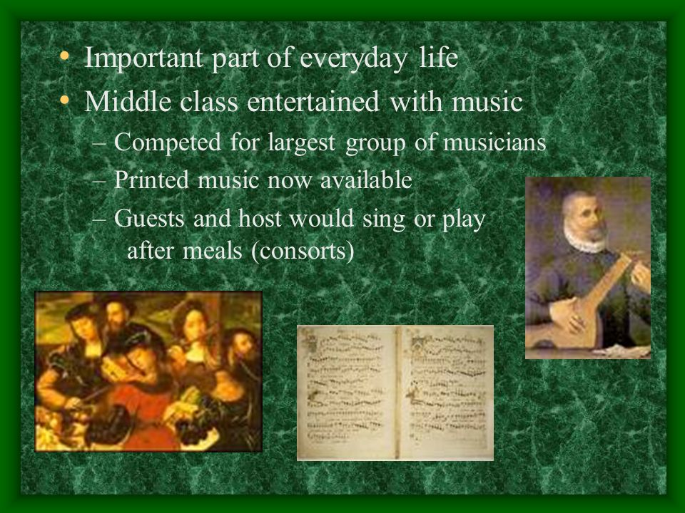 Important part of everyday life Middle class entertained with music
