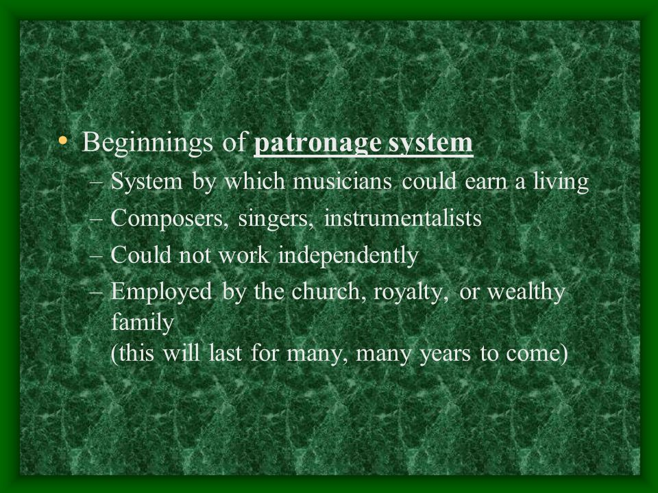 Beginnings of patronage system