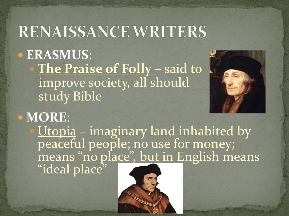 RENAISSANCE WRITERS ERASMUS: The Praise of Folly – said to