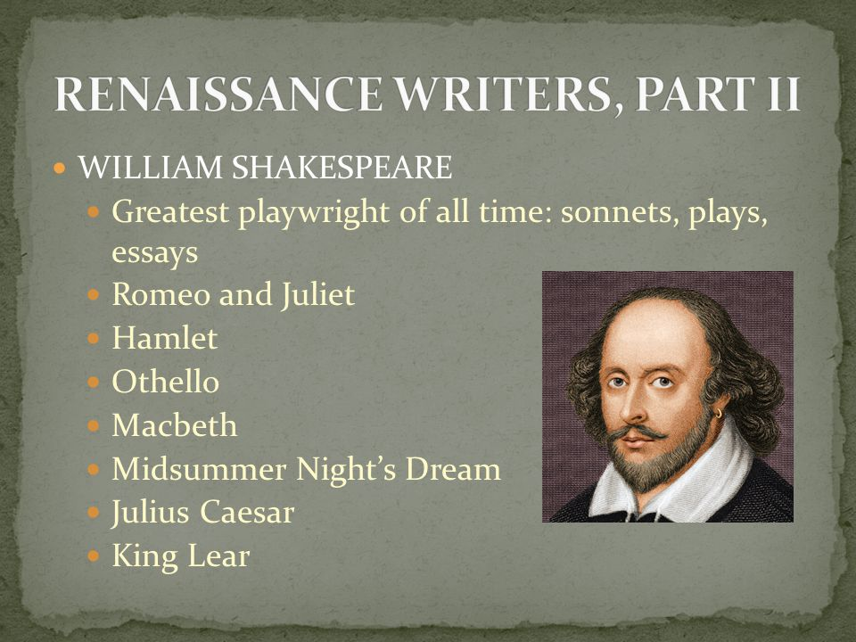 RENAISSANCE WRITERS, PART II