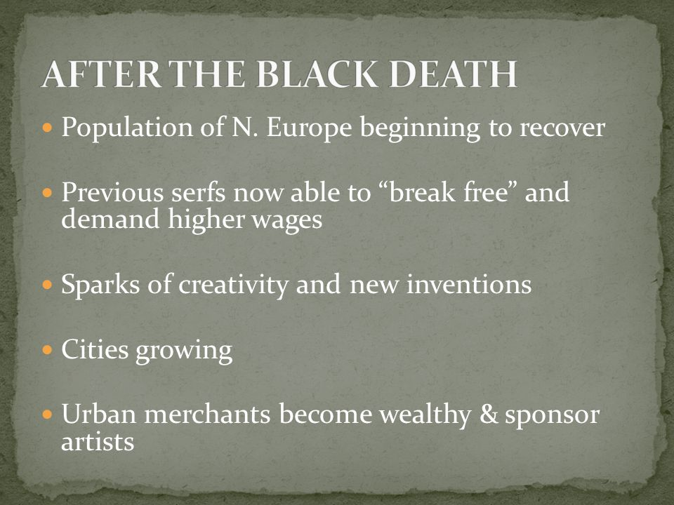 AFTER THE BLACK DEATH Population of N. Europe beginning to recover