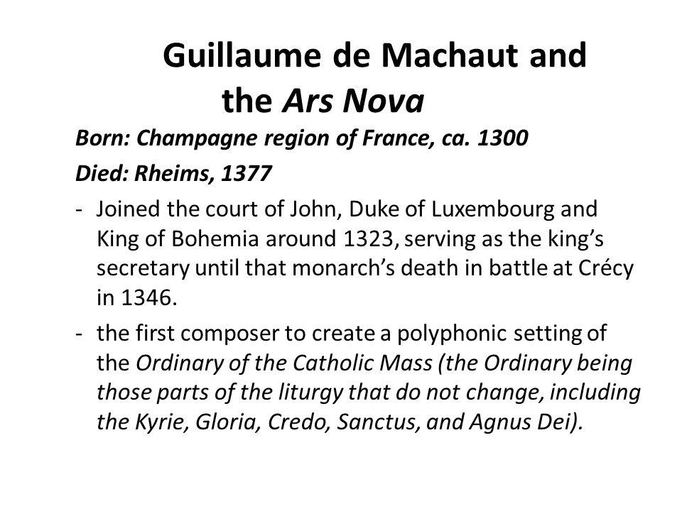 Guillaume de Machaut and the Ars Nova