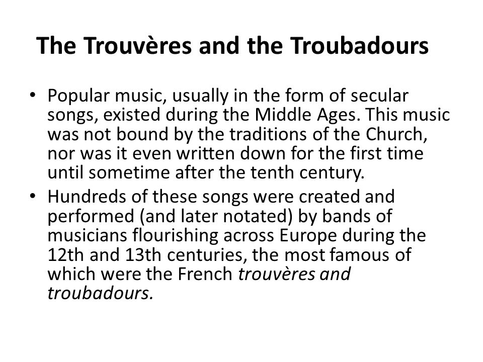 The Trouvères and the Troubadours
