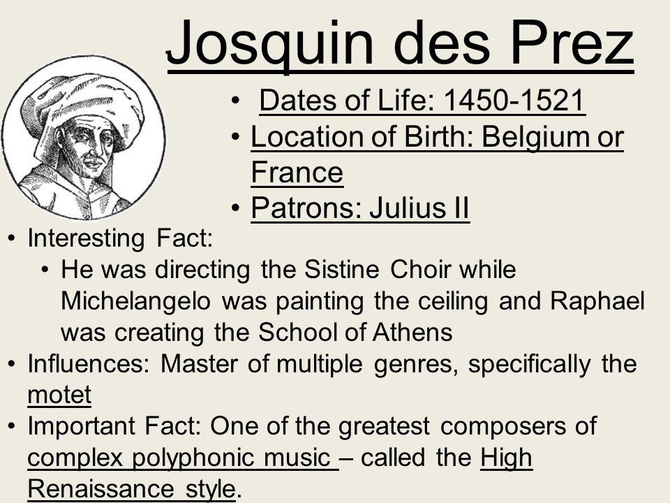 Josquin des Prez Dates of Life: 1450-1521