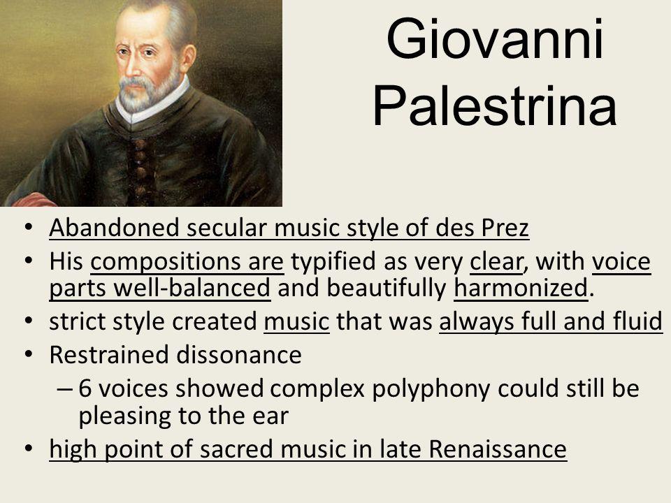 Giovanni Palestrina Abandoned secular music style of des Prez