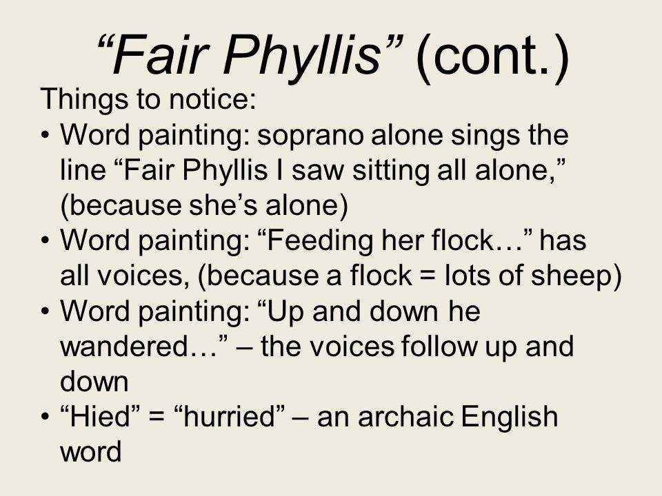 Fair Phyllis (cont.) Things to notice: